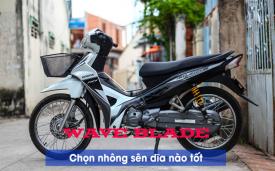 Chọn mua nhông sên dĩa Wave Blade nên thay loại nào tốt?